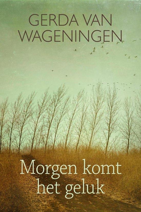 Morgen komt het geluk - Gerda van Wageningen |