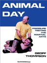 Animal Day: Pressure Testing the Martial Arts