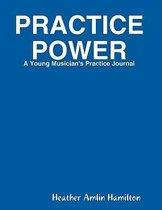 Practice Power