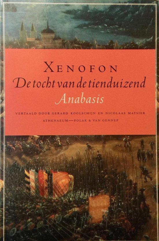 De Tocht Van De Tienduizend - Xenophon Atheniensis |