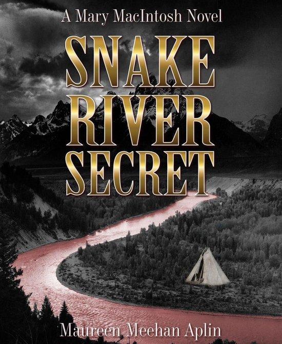 Snake River Secret, a Mary MacIntosh novel