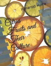 Citrus Fruits and Their Culture