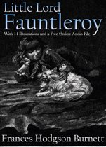 Little Lord Fauntleroy: With 14 Illustrations and a Free Online Audio File