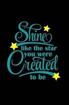 Shine like the Star You Were Created to Be