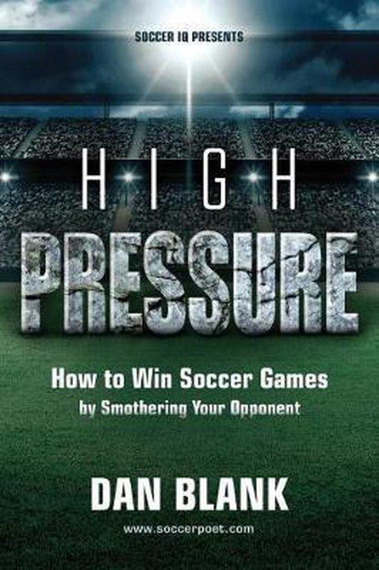 Boek cover Soccer IQ Presents... High Pressure van Dan Blank (Paperback)