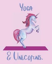 Yoga and Unicorns.