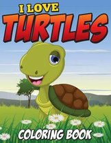 I Love Turtles Coloring Book