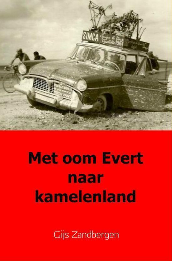 Met oom Evert naar kamelenland - Gijs Zandbergen pdf epub
