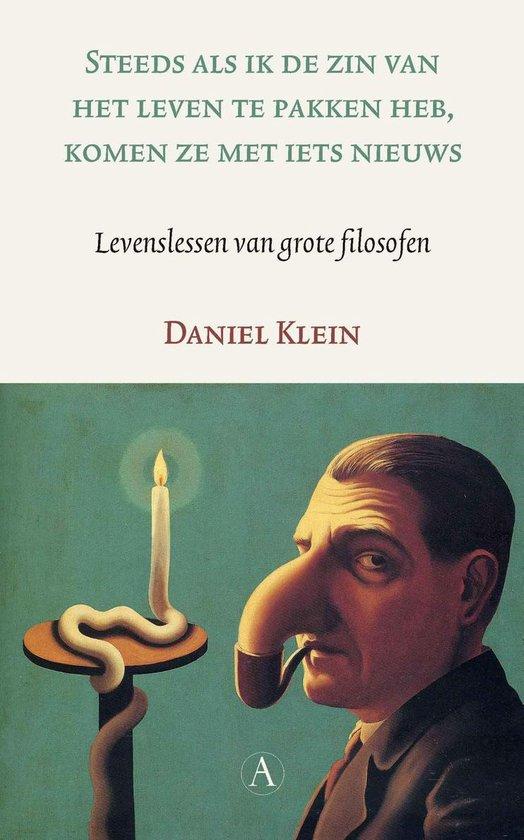 Steeds als ik de zin van het leven te pakken heb, komen ze met iets nieuws - Daniel Klein  