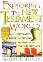 Boek cover Exploring the New Testament World van Albert Bell