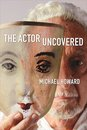 The Actor Uncovered