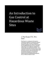 An Introduction to Gas Control at Hazardous Waste Sites