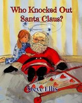 Who Knocked Out Santa Claus?