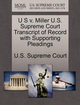 Boek cover U S V. Miller U.S. Supreme Court Transcript of Record with Supporting Pleadings van