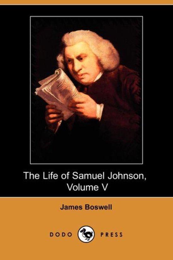The Life of Samuel Johnson, Volume V