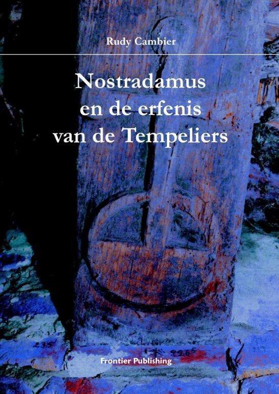 Nostradamus en de erfenis van de Tempeliers - R. Cambier |