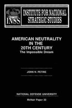 American Neutraility in the 20th Century