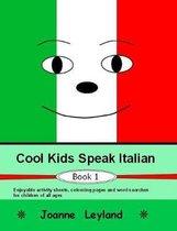 Cool Kids Speak Italian - Book 1