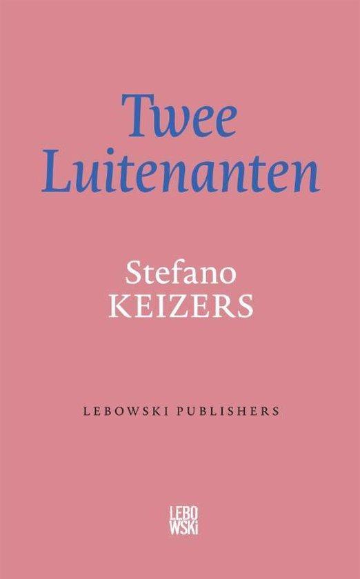 Twee Luitenanten - Stefano Keizers |