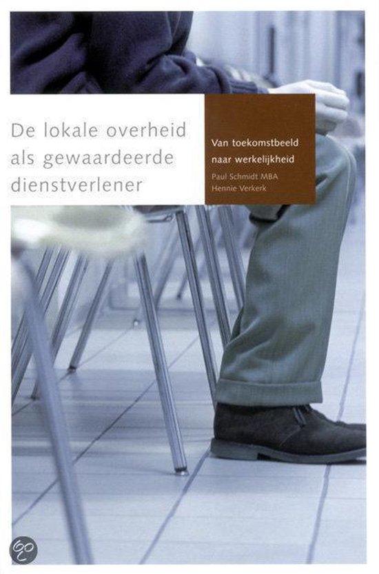 Cover van het boek 'De lokale overheid als gewaardeerde dienstverlener / druk 1' van  Schmidt en Peter Schmidt