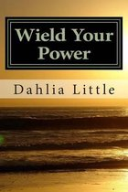 Wield Your Power