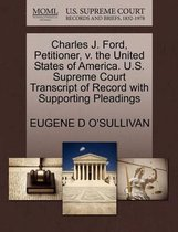 Charles J. Ford, Petitioner, V. the United States of America. U.S. Supreme Court Transcript of Record with Supporting Pleadings