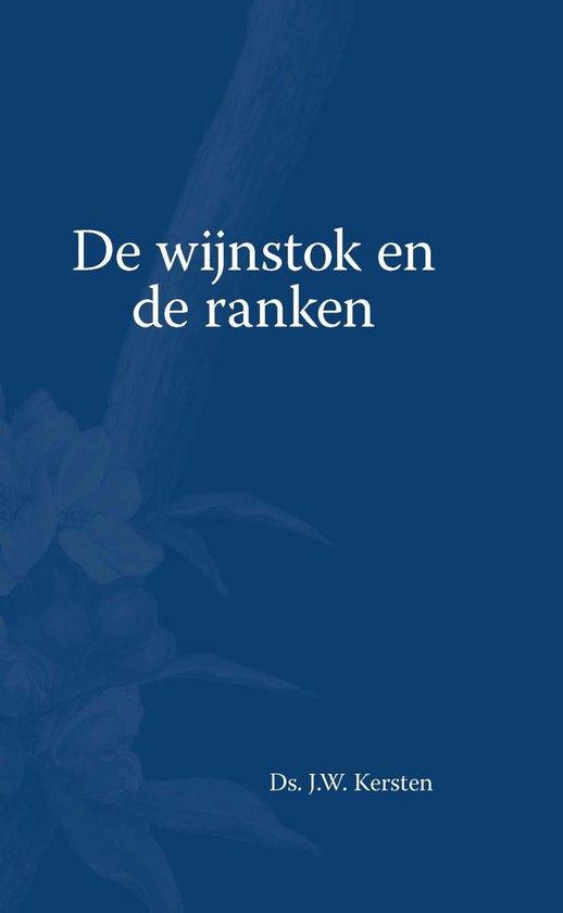 De Wijnstok en de ranken - J.W. Kersten  
