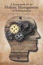 A Framework for the Holistic Management of Schizophrenia