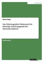 Das Nibelungenlied. Missbrauch fur Ideologie und Propaganda der Nationalsozialisten