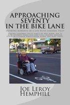 Approaching Seventy in the Bike Lane