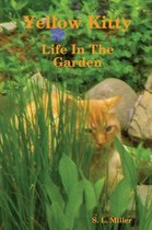 Yellow Kitty, Life In The Garden