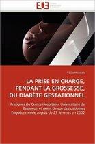 La Prise En Charge, Pendant La Grossesse, Du Diab�te Gestationnel