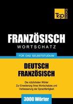 Deutsch-Französischer Wortschatz für das Selbststudium - 3000 Wörter