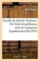 Facult de Droit de Toulouse. Du Droit de Pr f rence Entre Les Cr anciers Hypoth caires