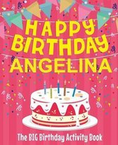 Happy Birthday Angelina - The Big Birthday Activity Book