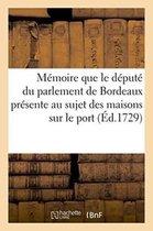 Memoire que le depute du parlement de Bordeaux presente