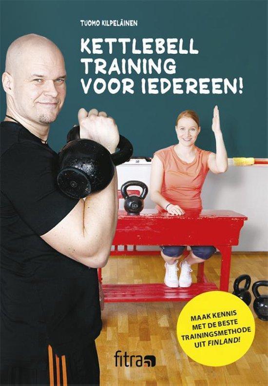 Kettlebell training voor iedereen - Tuomo Kilpeläinen |