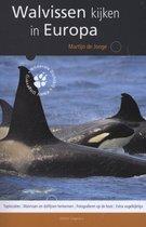 Wildernis dichtbij - Walvissen kijken in Europa