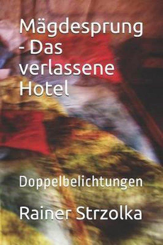 M gdesprung - Das Verlassene Hotel