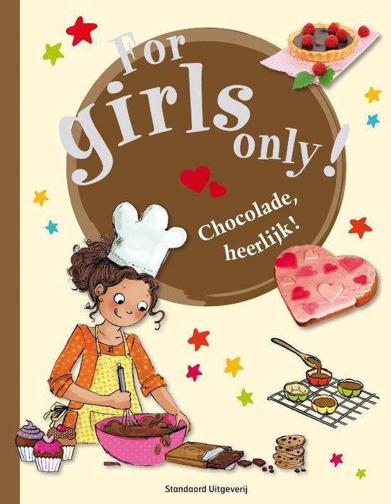 For Girls Only! - Chocolade, heerlijk!