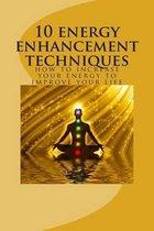 10 Energy Enhancement Techniques