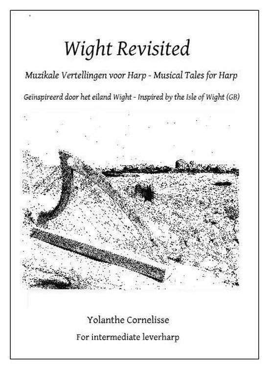 Wight Revisited. Muzikale vertellingen voor harp - Musical tales for harp - Yolanthe Cornelisse |