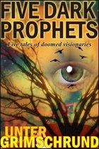 Omslag Dark Prophets: Five Tales of Doomed Visionaries