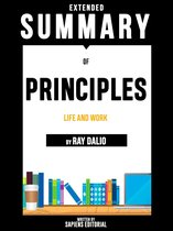 Extended Summary Of Principles: Life And Work - By Ray Dalio