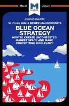 An Analysis of W. Chan Kim and Renée Mauborgne's Blue Ocean Strategy