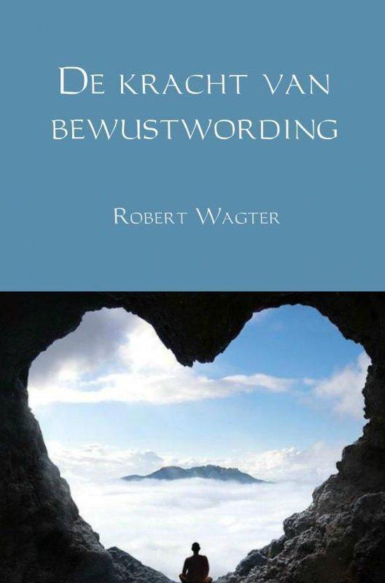De kracht van bewustwording - Robert Wagter  