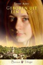 Bonave Trilogie 3 - Geboren uit een roos