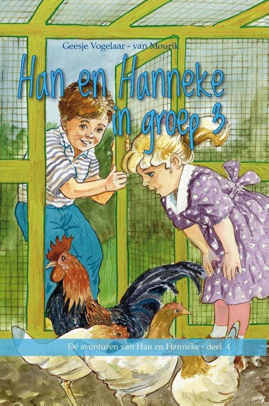 De avonturen van Han en Hanneke 4 - Han en Hanneke in groep 3 - Geesje Vogelaar- van Mourik pdf epub