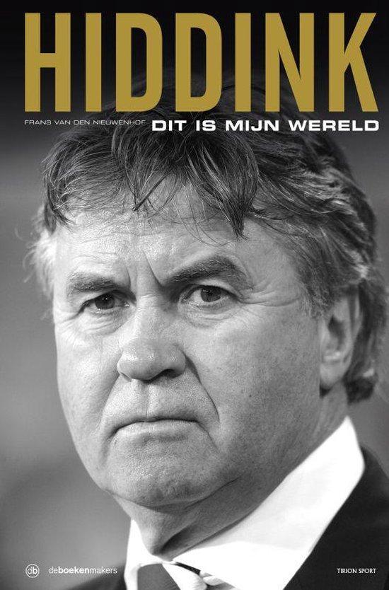Hiddink, Dit Is Mijn Wereld - F. van den Nieuwenhof pdf epub
