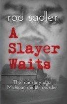 A Slayer Waits